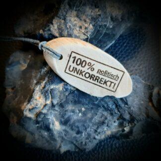 Schlüsselanhänger_100%_politisch_Unkorrekt